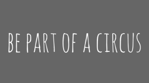 be part of a circus